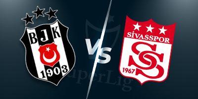 Süper Lig İddaa Tahminleri Beşiktaş - Sivasspor